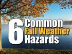 VIDEO: 6 common fall weather hazards