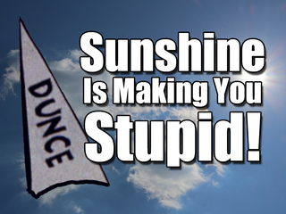 How sunshine makes you dumber